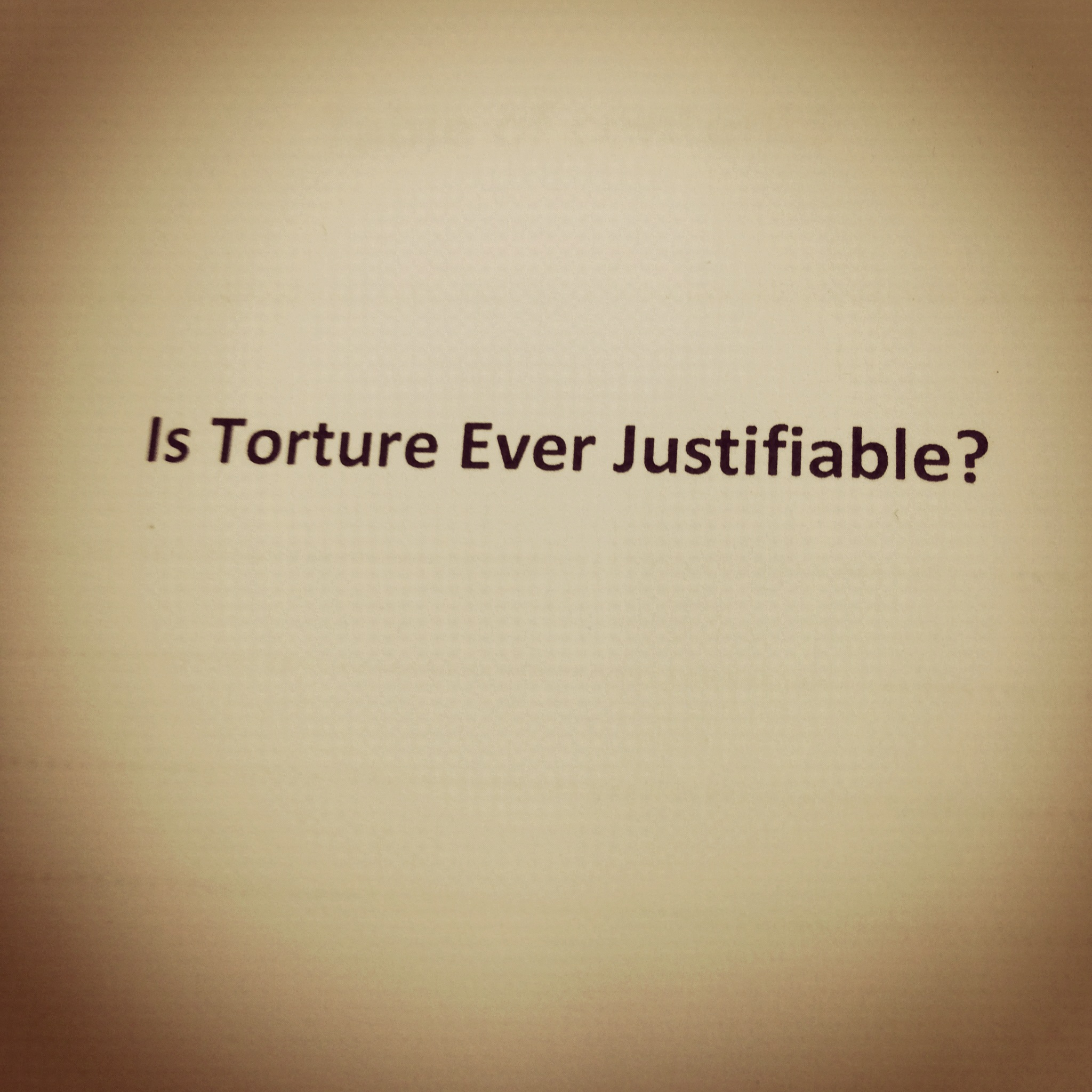torture is ever justificable In this essay, i will demonstrate why torture should never acceptable, not matter  the  gaining strategy from terrorists, and whether they believe that is justifiable.